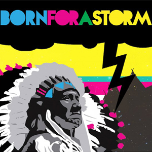 Born for a Storm